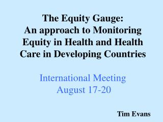 The Value Gage: A way to deal with Observing Value in Wellbeing and Social insurance in Creating Nations Global Meeting