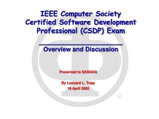 IEEE PC Society Affirmed Programming Improvement Proficient (CSDP) Exam _________________ Review and Discourse