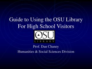 Manual for Utilizing the OSU Library For Secondary School Guests