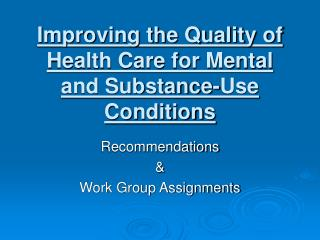 Enhancing the Nature of Human services for Mental and Substance-Use Conditions