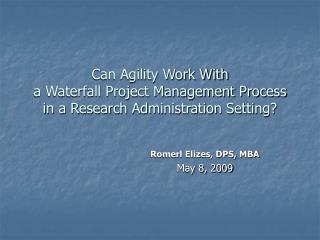 Will Spryness Work With a Waterfall Venture Administration Process in an Examination Organization Setting?