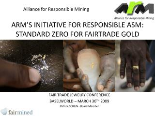 ARM'S Activity FOR Capable ASM: STANDARD ZERO FOR FAIRTRADE GOLD