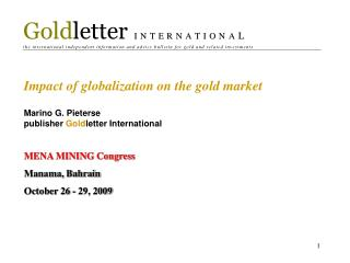 Effect of globalization on the gold business sector Marino G. Pieterse distributer Gold letter Global