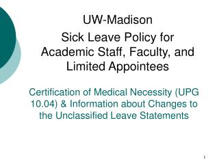Affirmation of Medicinal Need (UPG 10.04) and Data about Changes to the Unclassified Leave Explanations