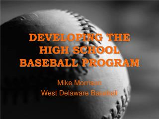 Building up THE Secondary SCHOOL BASEBALL PROGRAM