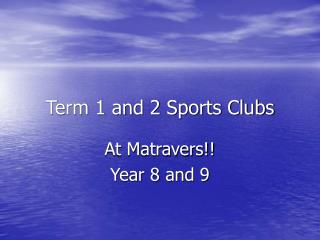 Term 1 and 2 Sports Clubs