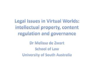 Lawful Issues in Virtual Universes: licensed innovation, content regulation and administration