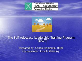 The Self Support Administration Preparing Program (SALT) Arranged by: Connie Benjamin, RSW Co-moderator: Axcella Zelensk