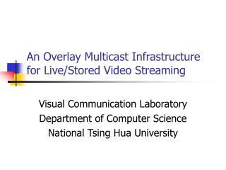 An Overlay Multicast Base for Live/Put away Video Gushing