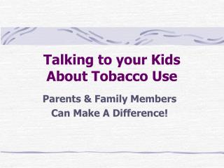 Conversing with your Children About Tobacco Use