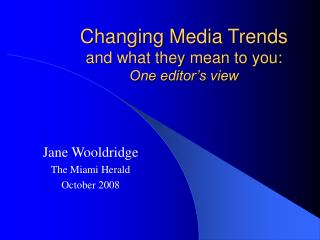 Changing Media Patterns and what they intend to you: One proofreader's perspective
