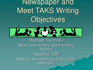 Distribute a School Daily paper and Meet TAKS Composing Goals