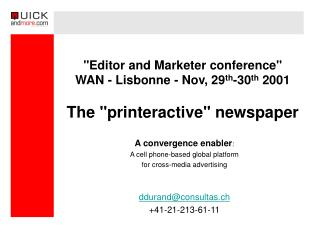 """Editor and Advertiser conference"" WAN - Lisbonne - Nov, 29 th - 30 th 2001 The ""printeractive"" daily paper"