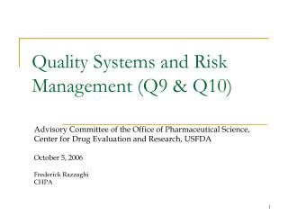 Quality Frameworks and Danger Administration (Q9 and Q10)
