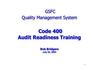GSFC Quality Administration Framework Code 400 Review Status Preparing Sway Bridgers July 25, 2003