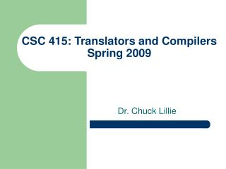 CSC 415: Interpreters and Compilers Spring 2009