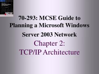 70-293: MCSE Manual for Arranging a Microsoft Windows Server 2003 System Part 2: TCP/IP Design