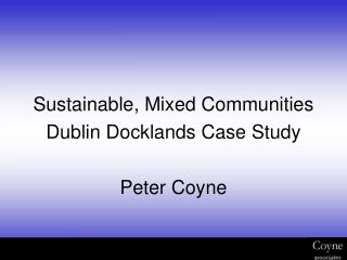 Reasonable, Blended Groups Dublin Docklands Contextual analysis Dwindle Coyne