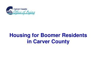Lodging for Boomer Inhabitants in Carver Area
