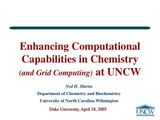 Upgrading Computational Abilities in Science (and Framework Processing) at UNCW