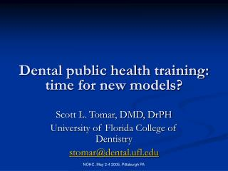 Dental general wellbeing preparing: time for new models?