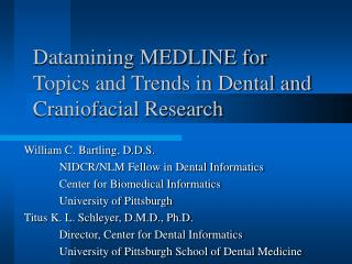 Datamining MEDLINE for Themes and Patterns in Dental and Craniofacial Research