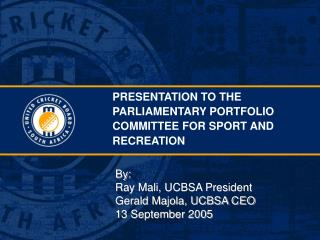 PRESENTATION TO THE PARLIAMENTARY PORTFOLIO Panel FOR Game AND Entertainment