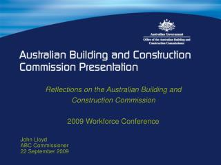 Reflections on the Australian Building and Development Commission 2009 Workforce Gathering