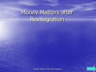 Cash Matters after Reintegration