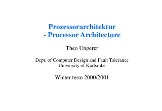 Prozessorarchitektur - Processor Engineering Theo Ungerer Dept. of PC Outline and Adaptation to non-critical failure Col
