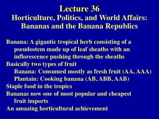 Address 36 Cultivation, Legislative issues, and World Undertakings: Bananas and the Banana Republics