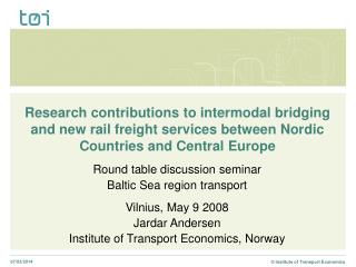 Research commitments to multi-purpose connecting and new rail cargo administrations between Nordic Nations and Focal Eur