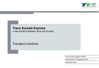 Trans Eurasia Express another item in the middle of Asia and Europe