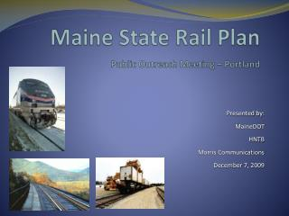 Maine State Rail Arrangement P ublic Outreach Meeting