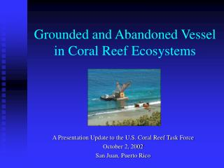 Grounded and Relinquished Vessel in Coral Reef Biological systems