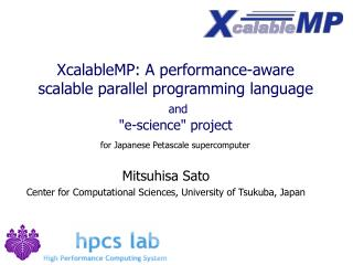"XcalableMP: An execution mindful versatile parallel programming dialect and ""e-science"" venture"