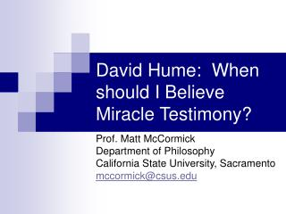 David Hume: When would it be a good idea for me to Trust Supernatural occurrence Confirmation?