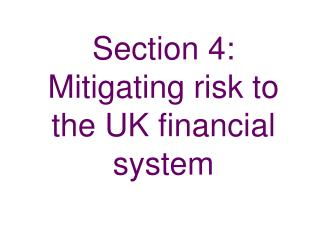 Area 4: Moderating danger to the UK budgetary framework