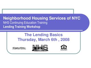 Neighborhood Lodging Administrations of NYC NHS Proceeding with Instruction Preparing Loaning Preparing Workshop