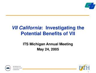 VII California : Researching the Potential Advantages of VII
