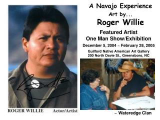 A Navajo Experience Craftsmanship by... Roger Willie