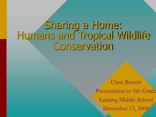 Sharing a Home: People and Tropical Natural life Protection