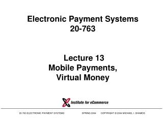 Electronic Installment Frameworks 20-763 Address 13 Versatile Installments, Virtual Cash