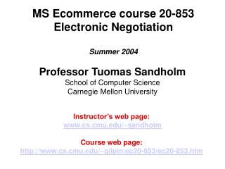 MS Ecommerce course 20-853 Electronic Transaction Summer 2004