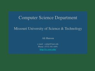 Software engineering Office Missouri College of Science and Innovation Ali Hurson email: csdept@mst Telephone: (573) 341