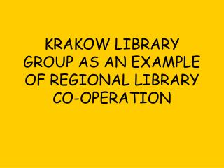 KRAKOW LIBRARY Bunch AS A Case OF Local LIBRARY CO-OPERATION