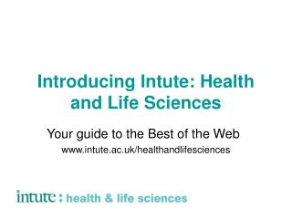 Presenting Intute: Wellbeing and Life Sciences