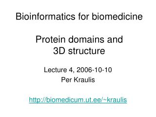 Bioinformatics for biomedicine Protein spaces and 3D structure
