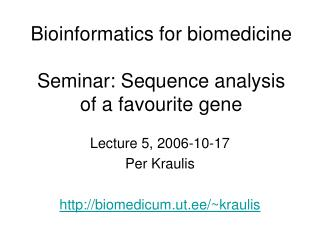 Bioinformatics for biomedicine Class: Arrangement examination of a most loved quality