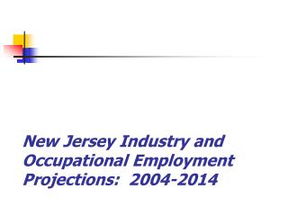 New Jersey Industry and Word related Business Projections: 2004-2014